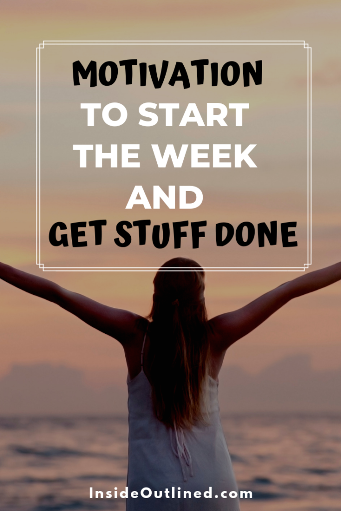 Motivation To Start The Week And Get Stuff Done -